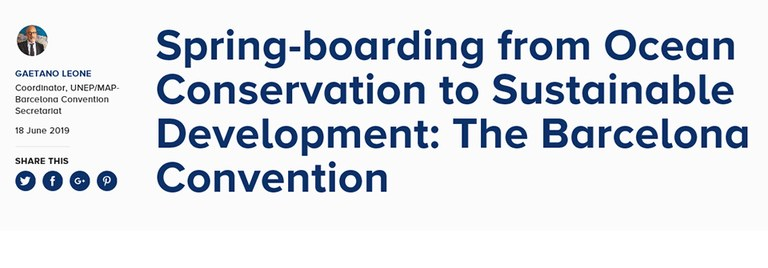 """Spring-boarding from Ocean Conservation to Sustainable Development: The Barcelona Convention"" – by Gaetano Leone, UN Environment/MAP Coordinator"