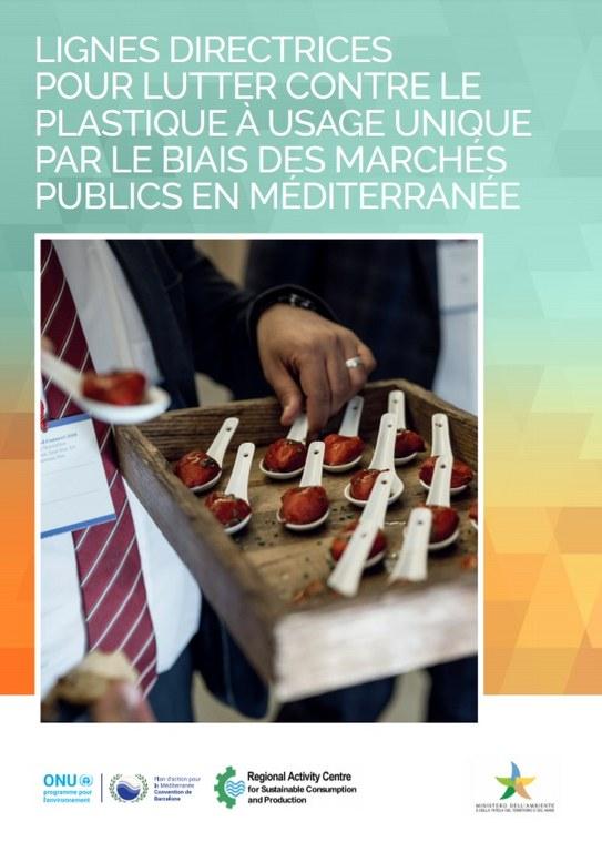 LES LIGNES DIRECTRICES POUR LUTTER CONTRE LES PLASTIQUES À USAGE UNIQUE PAR LE BIAIS DES MARCHÉS PUBLICS EN MÉDITERRANÉE, MAINTENANT DISPONIBLES EN FRANÇAIS